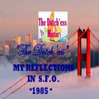 My Reflections in S.F.O. 1985