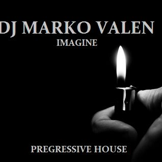 DJ MARKO VALEN - PREGRESSIVE HOUSE - IMAGINE - BACK TO BACK RADIO