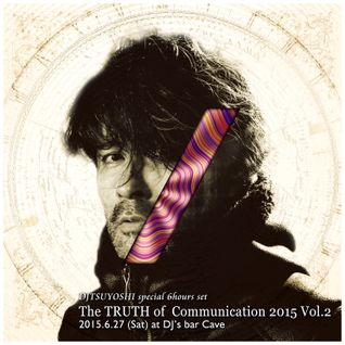 DJTSUYOSHI mix from The Truth of communication 2015 vol.2 @cave koenji-Part1