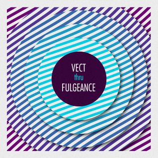 VECT thru FULGEANCE