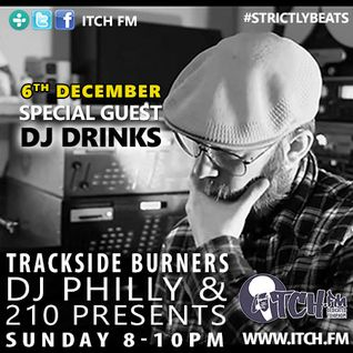 DJ Philly & 210 Presents - Trackside Burners Radio Show 112 - Special Guest DJ Drinks
