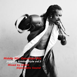 Middle 90s' Dancehall Mix - Juggling Riddim Style vol.3 -
