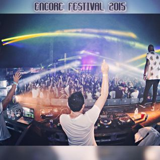 DJ Irwan Liveset at Encore Festival 2015