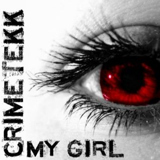 CrimeTekk - My Girl