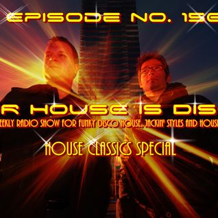 Our House is Disco #150 (Classics Special) from 2014-10-16