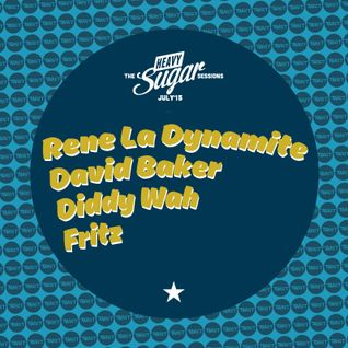 The Heavy Sugar Sessions - DJs Rene La Dynamite, David Baker, Fritz & Diddy Wah, July '15