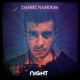 Daniel Nahoum - NIGHT