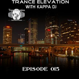 Kappa Deejay - Trance Elevation [Episode 015]