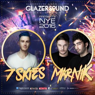 Glazersound Radio Show Episode #113 NYE  Special Guests_7 Skies___Marnik