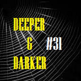DEEPER & DARKER #31