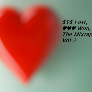 $$$ Lost, ♥♥♥ Won, The Mixtape - Vol. 2