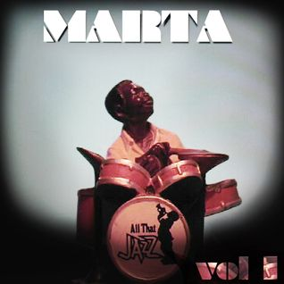 MARTA - All That Jazz [vol I]
