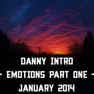 DJ DANNY INTRO :: EMOTIONS PART ONE :: SUNDAY 26TH JANUARY 2014