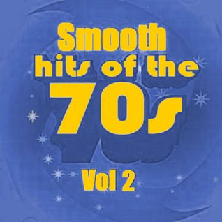 Smooth Hits Of The 70's Vol. 2