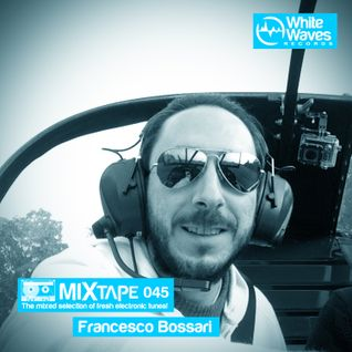 Mixtape_045 - Francesco Bossari (mar.2016)