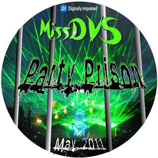 Digitally Imported Radio - MissDVS - ElectroSexual 017 (May 2011) Party Prison