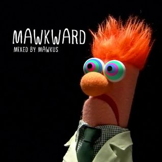 Breaks of 10 Presents Mawkward - Mixed by Mawkus