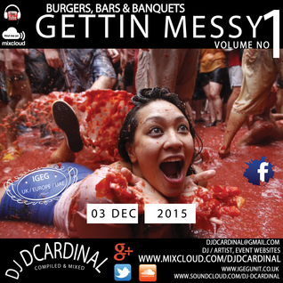 Gettin Messy Vol No.1 - Burgers Bars & Banquets - A DJ DCardinal Commercial Compilation 2015