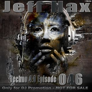 Jeff Hax presents Techno 4.0 - Episode 046
