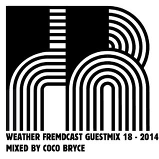 Weather Fremdcast Guestmix 18 - mixed by Coco Bryce