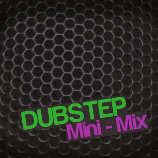 Dubstep Mini-Mix