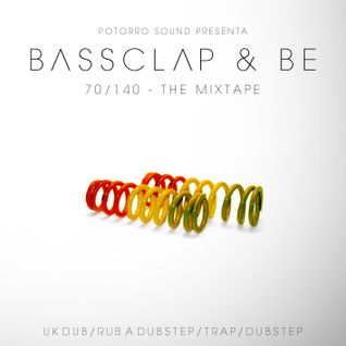 BASSCLAP & BE - 70/140 - THE MIXTAPE