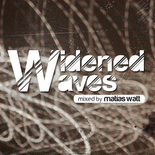 WIDENED WAVES mixed by Matías Watt