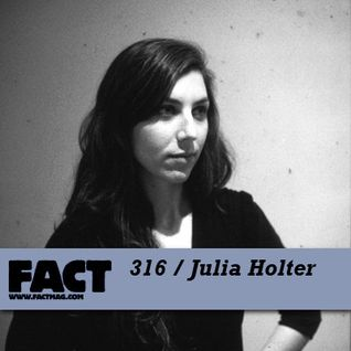 FACT Mix 316: Julia Holter