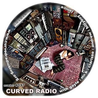 Curved Radio #197 : 17.05.15 : Curving it up in the 197th edition of Curved Radio