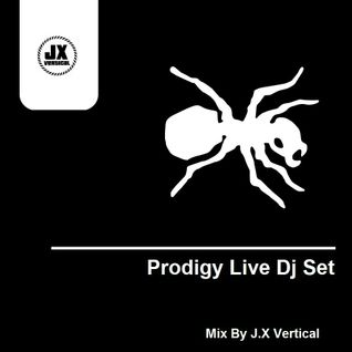 Prodigy Live Dj Set Mixed By J.X Vertical