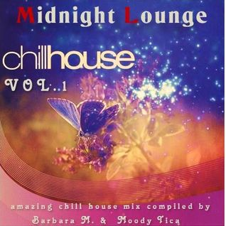Midnight Lounge ChillHouse / Vol.1 by Barbara M. & Moody Tica