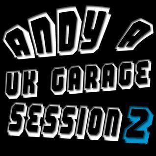 DJ Andy A Uk Garage Session 2