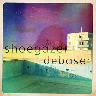 Shoegazer/Debaser