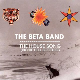 The Beta Band - The House Song (Richie Hell bootleg)