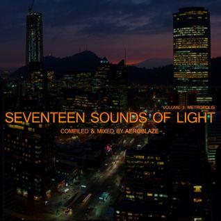 Aeroblaze's Seventeen Sounds of Light Vol. 3: Metropolis [Mixed]