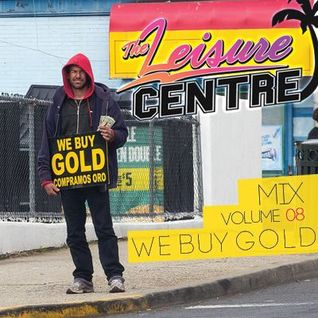 The Leisure Centre Mix 08 - We Buy Gold