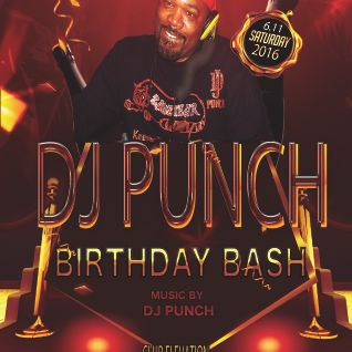 DJ PUNCH BIG BIRTHDAY BASH SATURDAY JUNE 11th 2016 / BABY POWDER R&B HOUSE