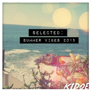 SELECTED - Summer Vibes 2015