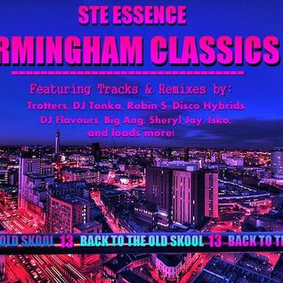 STE ESSENCE - BACK TO THE OLD SKOOL PART 13 - BIRMINGHAM CLASSICS