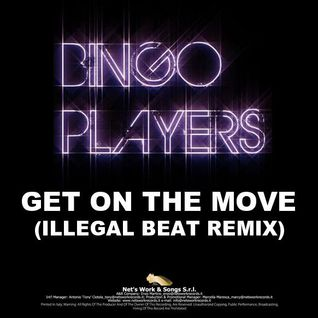 Bingo Players - Get On The Move (Illegal Beat Remix) (Net's Work Records)