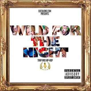 Dj Colione Presents - Wild For The Night Hip Hop & Trap Mix