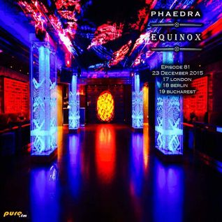 Phaedra - Equinox 081 [Dec 23 2015] on Pure.FM