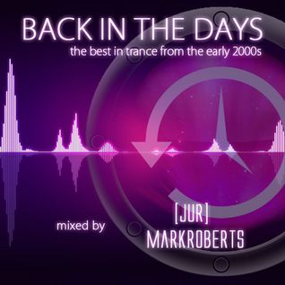 Back in the days | Mixed by Mark Roberts & [ Jur ]