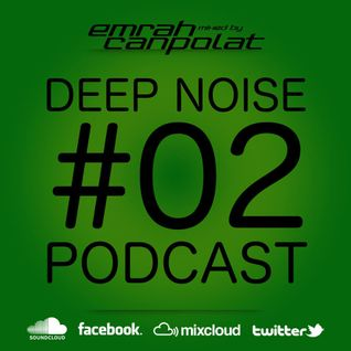 Emrah Canpolat - Deep Noise Podcast Episode 12012013