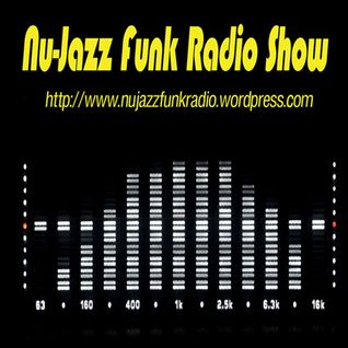 Nu-Jazz Funk Radio Show; 1-12; March 7th, 2012