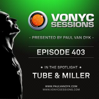 Paul van Dyk's VONYC Sessions 403 - Tube & Miller