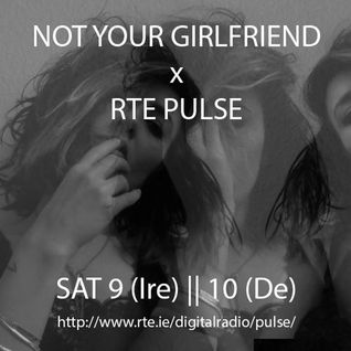 NOT YOUR GIRLFRIEND x BLN.FM 001 || 1|08|2014