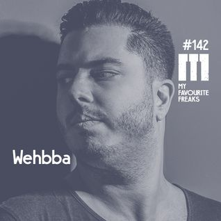 My Favourite Freaks Podcast # 142 Wehbba