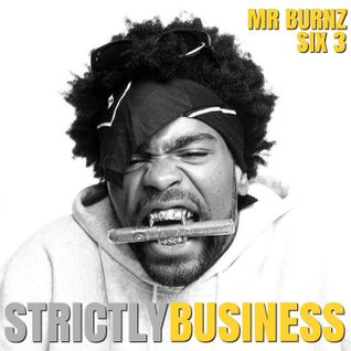 StrictlyBusiness With DJs Mr Burnz & Six-3 Episode 18