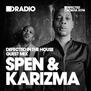 Defected In The House Radio 04.04.16 Guest Mix Spen & Karizma